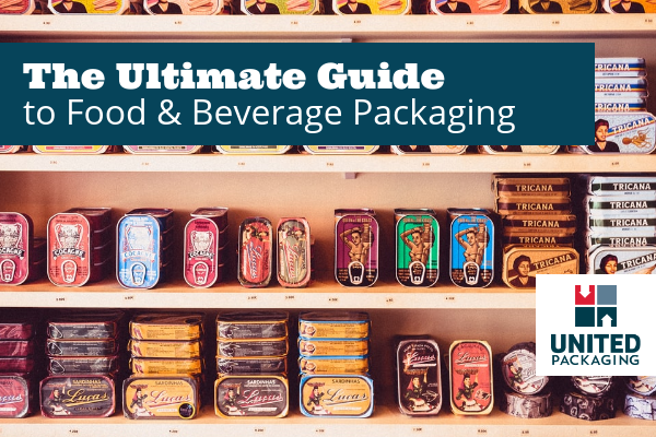 The Ultimage Guide to Food and Beverage Packaging